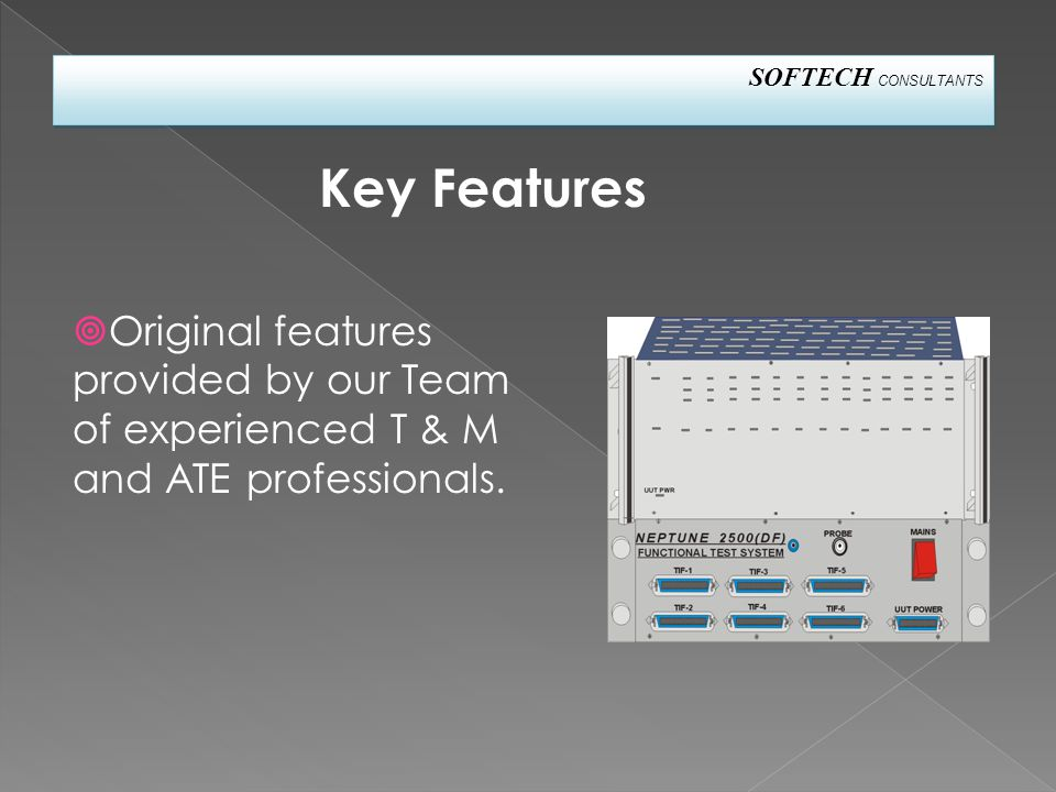 SOFTECH CONSULTANTS  Original features provided by our Team of experienced T & M and ATE professionals.