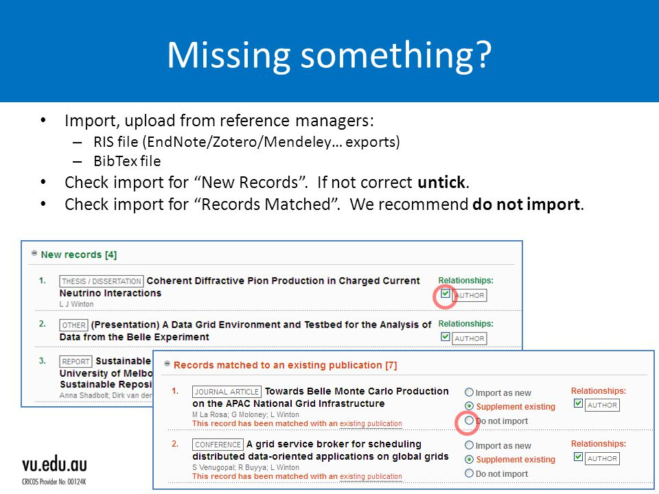 "Missing something? Import, upload from reference managers: – RIS file (EndNote/Zotero/Mendeley… exports) – BibTex file Check import for ""New Records""."