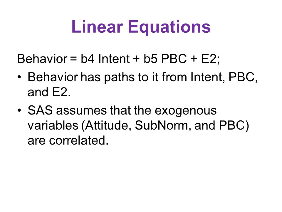 Linear Equations Behavior = b4 Intent + b5 PBC + E2; Behavior has paths to it from Intent, PBC, and E2.