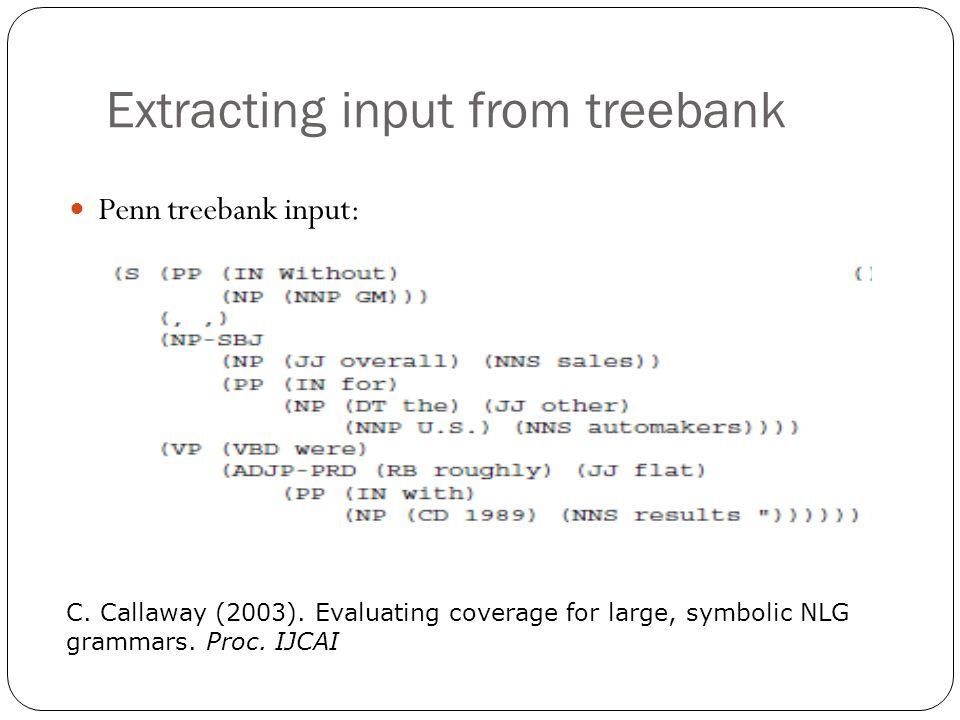 Extracting input from treebank Penn treebank input: C.
