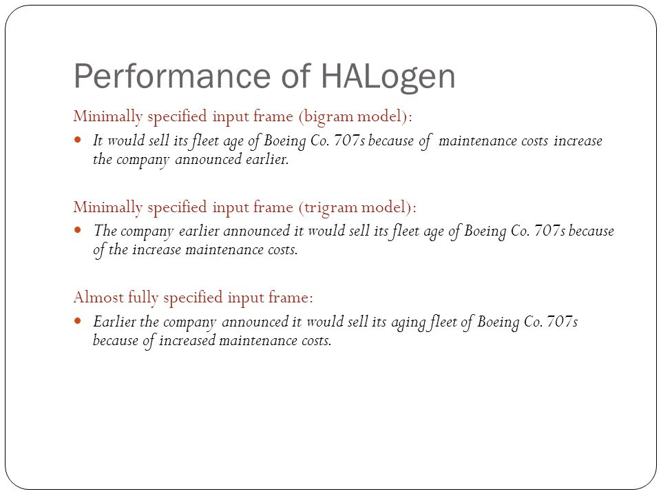 Performance of HALogen Minimally specified input frame (bigram model): It would sell its fleet age of Boeing Co.