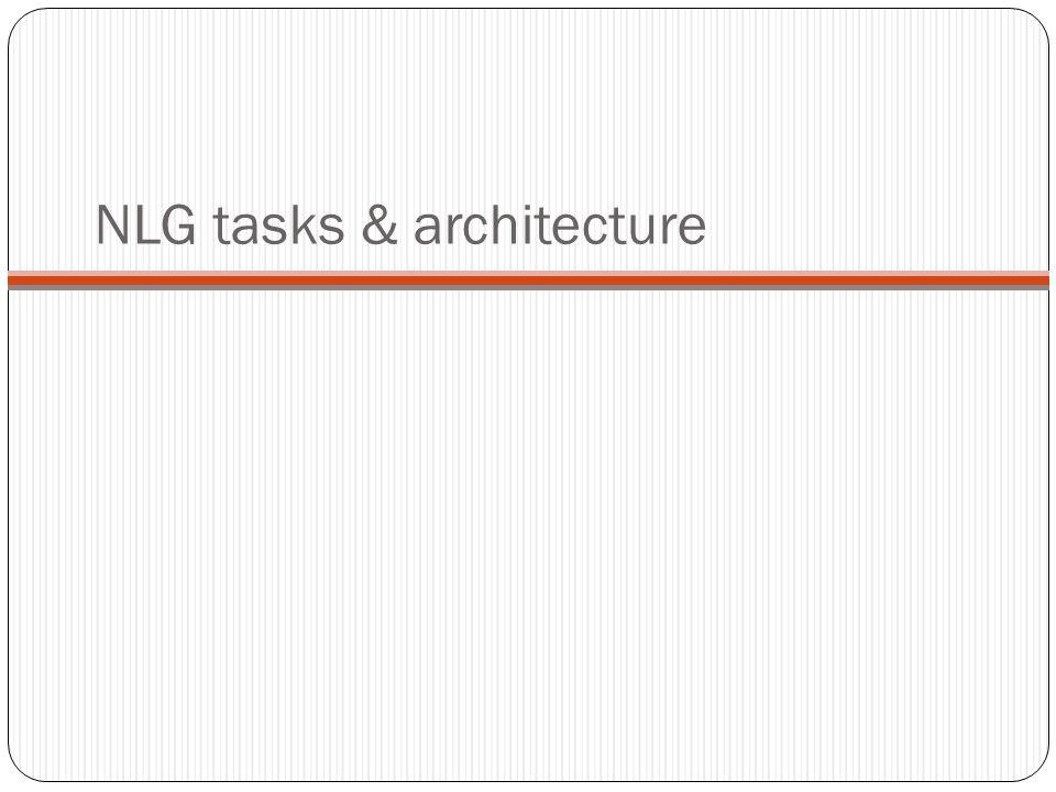 NLG tasks & architecture