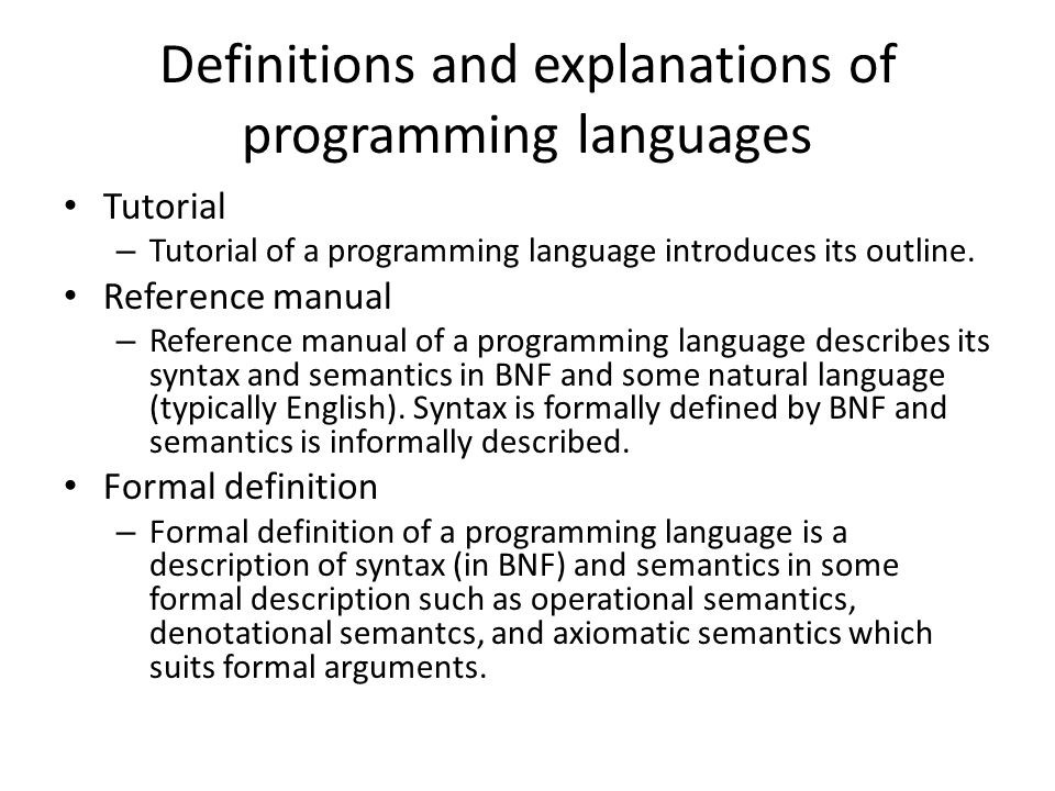Definitions and explanations of programming languages Tutorial – Tutorial of a programming language introduces its outline.