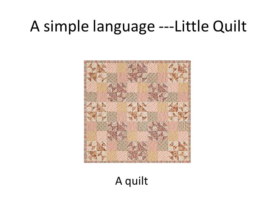 A simple language ---Little Quilt A quilt
