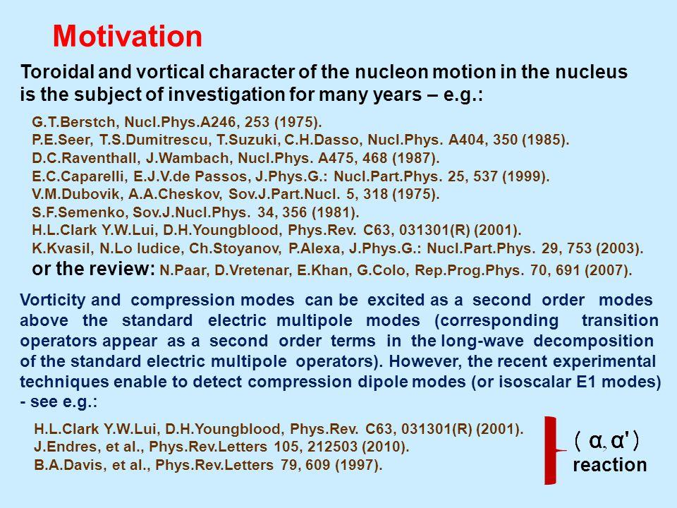 The optimal set of generators was developed: V.O.Nesterenko, W.Kleinig, J.Kvasil, P.Vesely, P.-G.Reinhard, PRC 74, 064306 (2006) P.Vesely, J.Kvasil, V.O.Nesterenko, W.Kleinig, P.-G.Reinhard, V.Yu.Ponomarev, PRC.