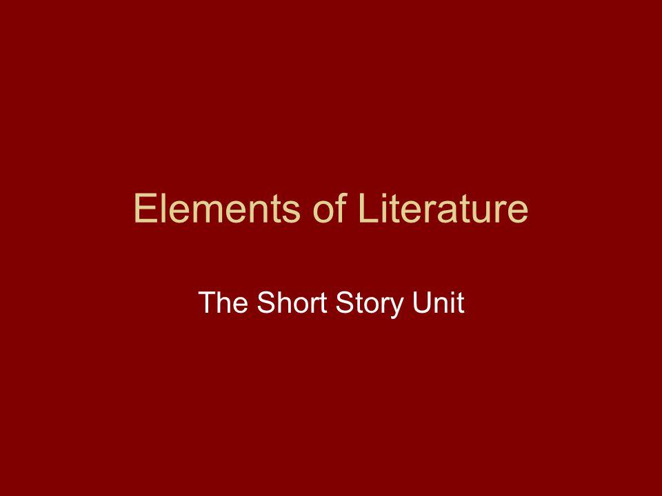 Elements of Literature The Short Story Unit