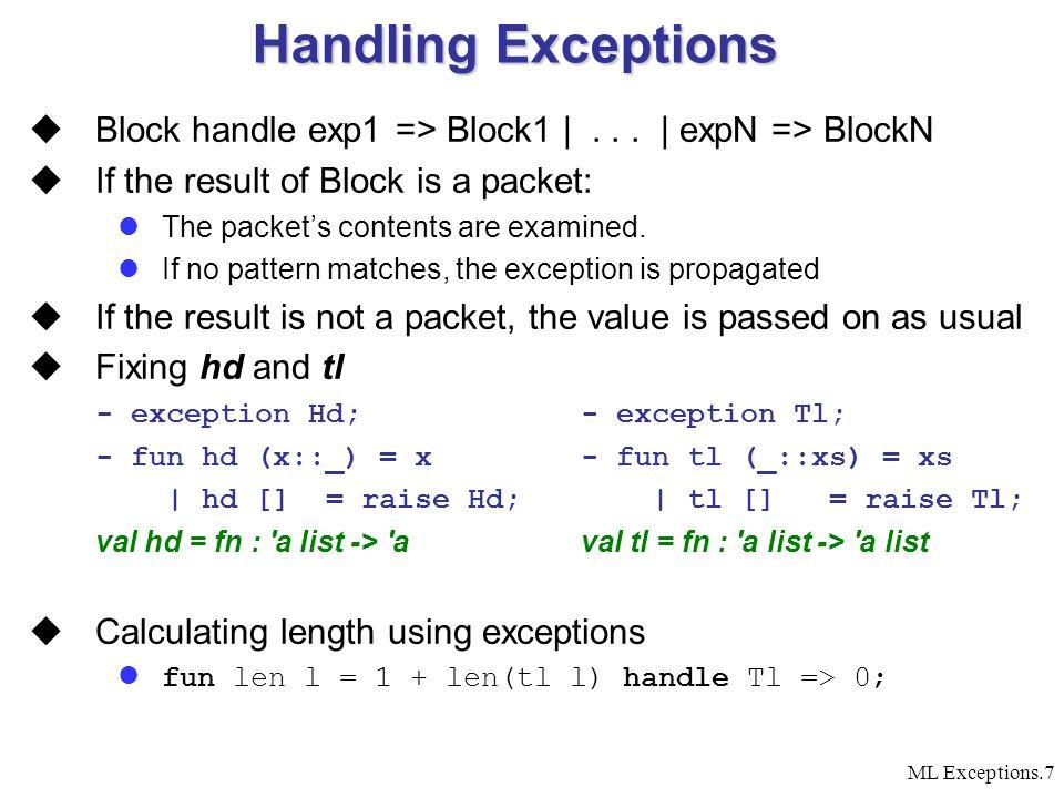 ML Exceptions.7 Handling Exceptions  Block handle exp1 => Block1 |...