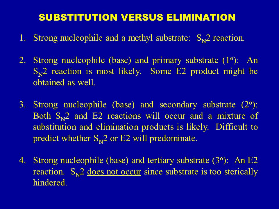 SUBSTITUTION VERSUS ELIMINATION 1.Strong nucleophile and a methyl substrate: S N 2 reaction.