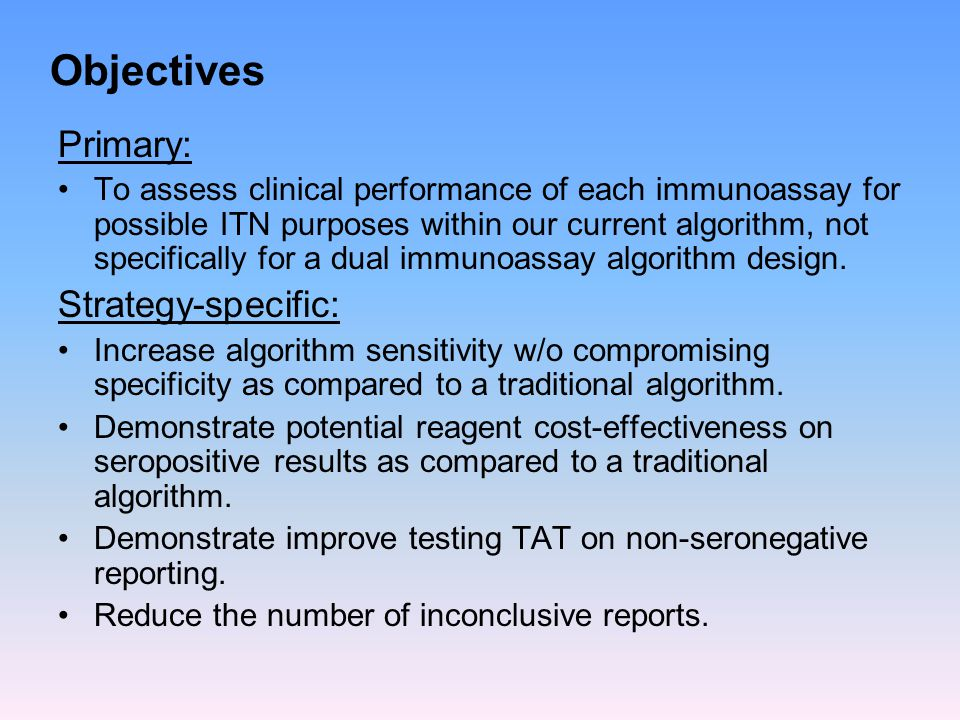 Objectives Primary: To assess clinical performance of each immunoassay for possible ITN purposes within our current algorithm, not specifically for a dual immunoassay algorithm design.
