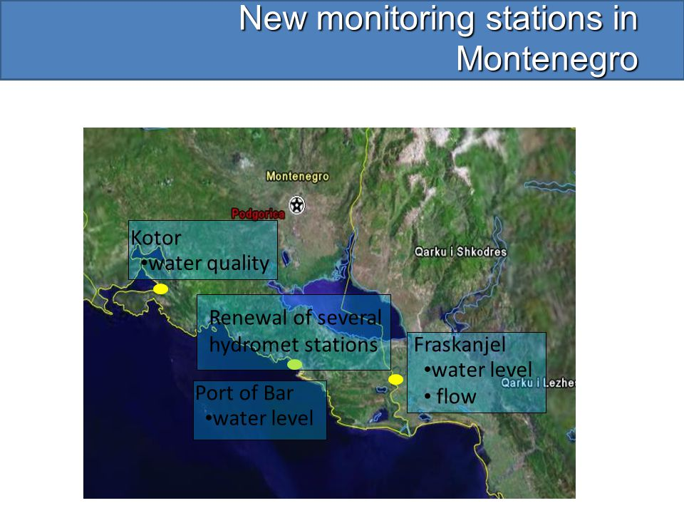 New monitoring stations in Montenegro Fraskanjel water level flow Port of Bar water level Kotor water quality Renewal of several hydromet stations