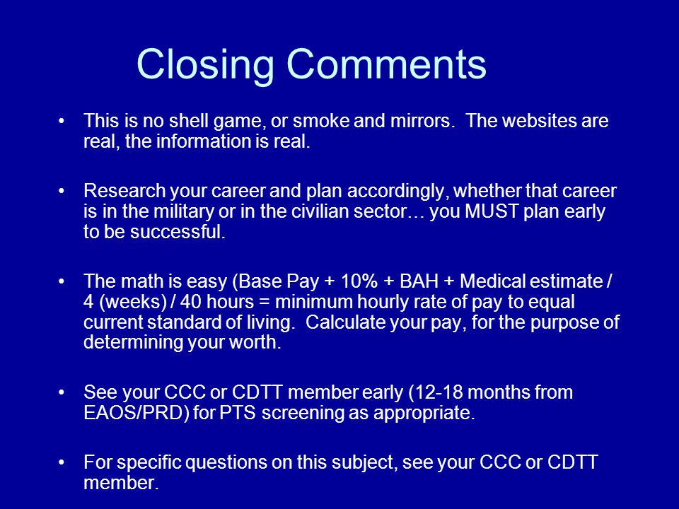 Closing Comments This is no shell game, or smoke and mirrors. The websites are real, the information is real. Research your career and plan accordingl