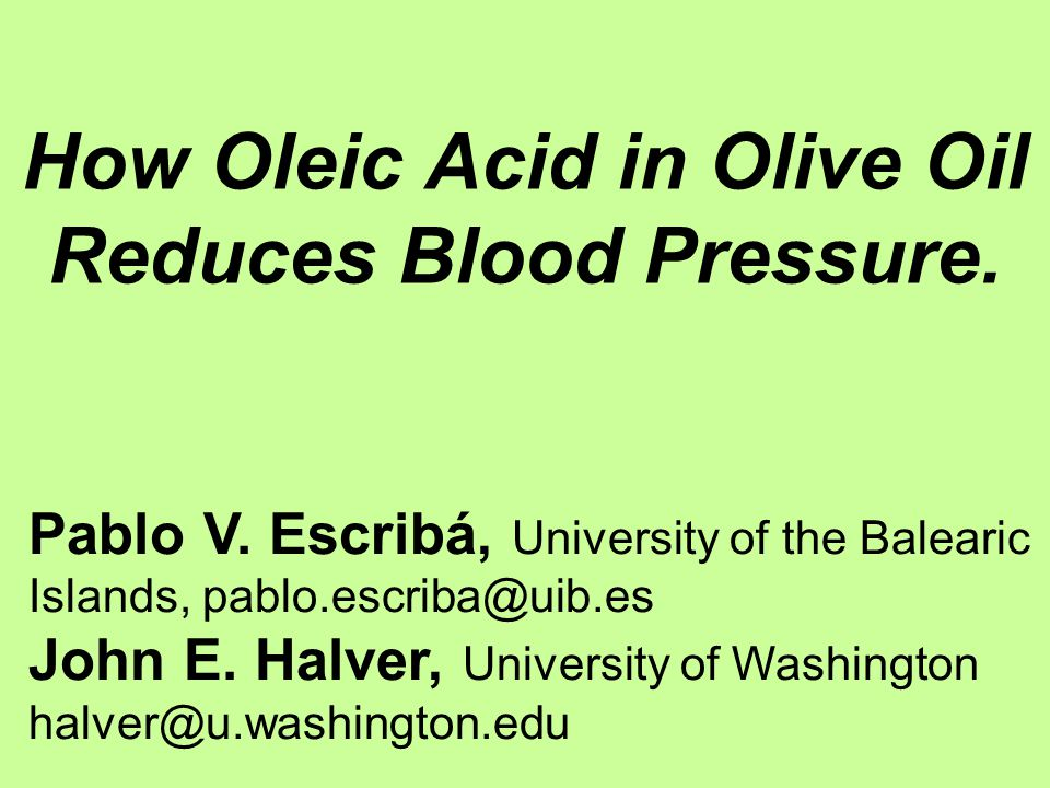 Effects of 2-hydroxyoleic acid treatment (600 mg/kg every 12 h) for 7 days on protein kinase A (PKA) subunit levels in aortas from SHRs and WKY rats How Oleic Acid in olive oil reduces blood pressure.
