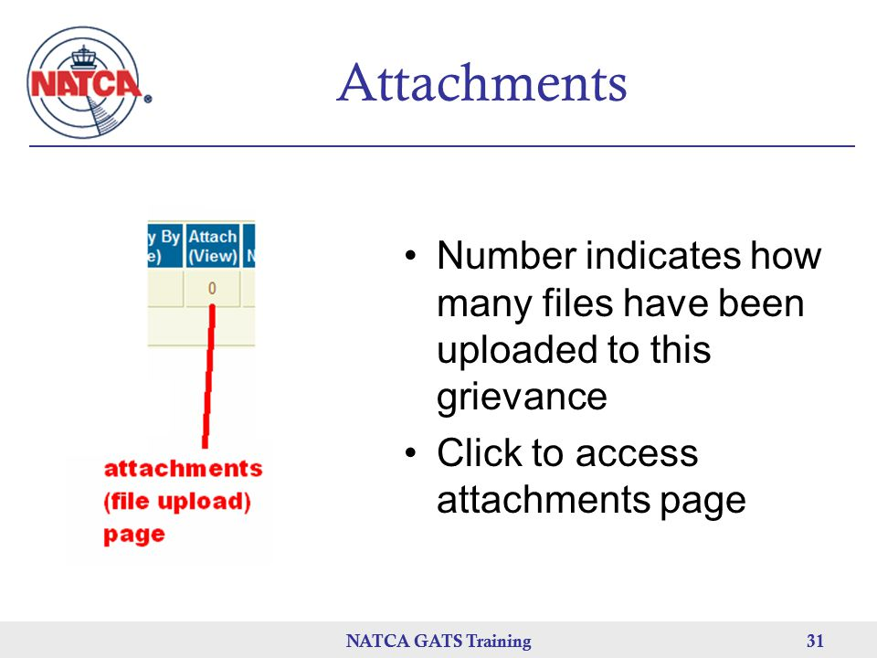 NATCA GATS Training 31 NATCA GATS Training31 Attachments Number indicates how many files have been uploaded to this grievance Click to access attachments page