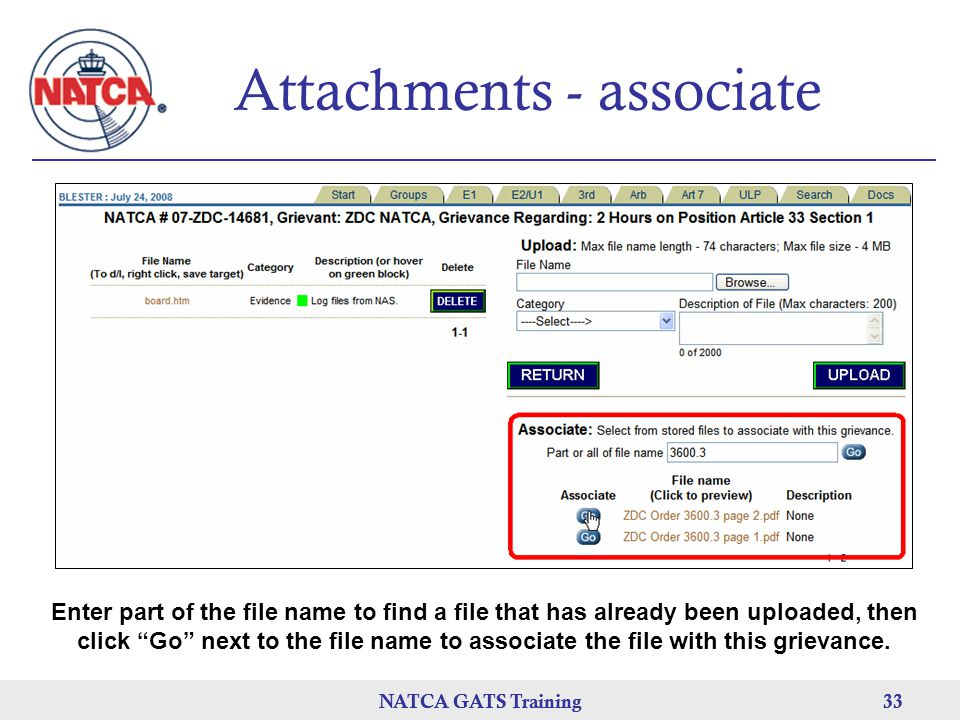 NATCA GATS Training 33 NATCA GATS Training33 Attachments - associate Enter part of the file name to find a file that has already been uploaded, then click Go next to the file name to associate the file with this grievance.