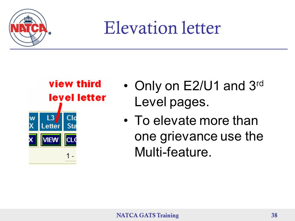 NATCA GATS Training 38 NATCA GATS Training38 Elevation letter Only on E2/U1 and 3 rd Level pages.