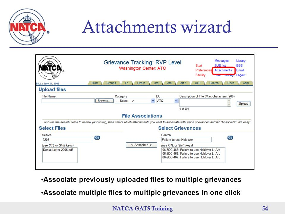 NATCA GATS Training 54 NATCA GATS Training54 Attachments wizard Associate previously uploaded files to multiple grievances Associate multiple files to multiple grievances in one click