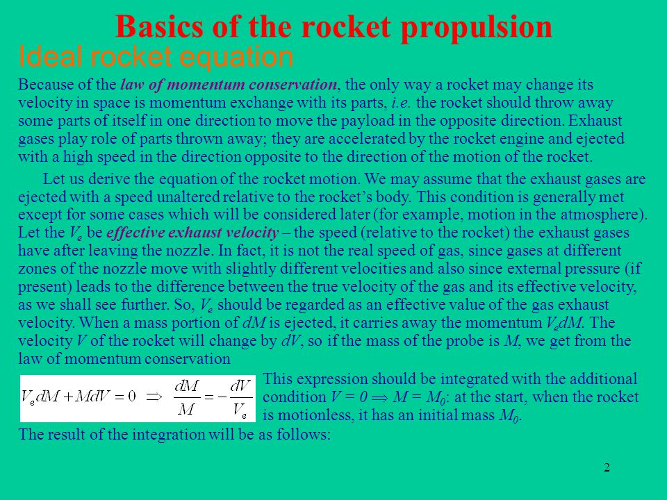 3 or, alternatively, This is the so-called ideal rocket equation, or Tsiolkovsky rocket equation.