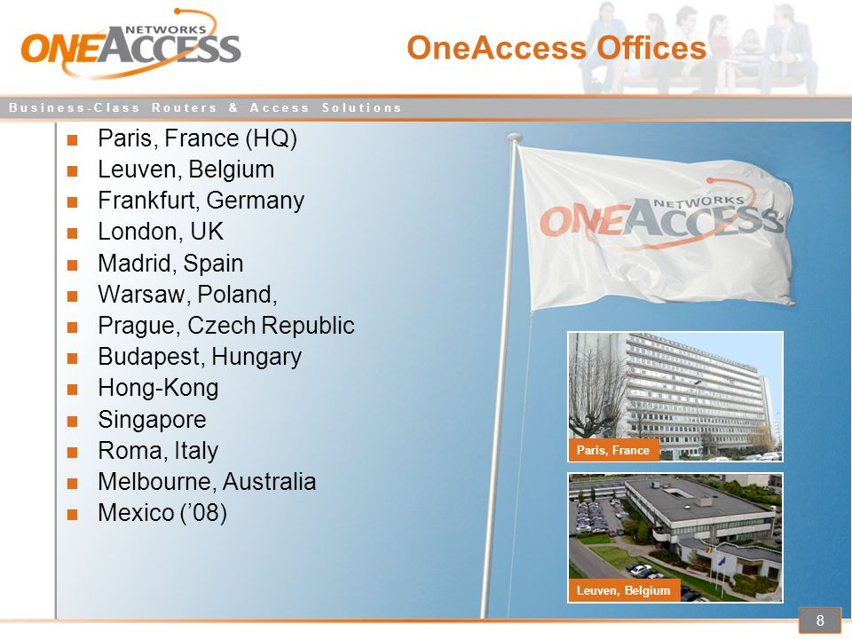 B u s i n e s s - C l a s s R o u t e r s & A c c e s s S o l u t i o n s 9 International presence OneAccess Office OneAccess Partners