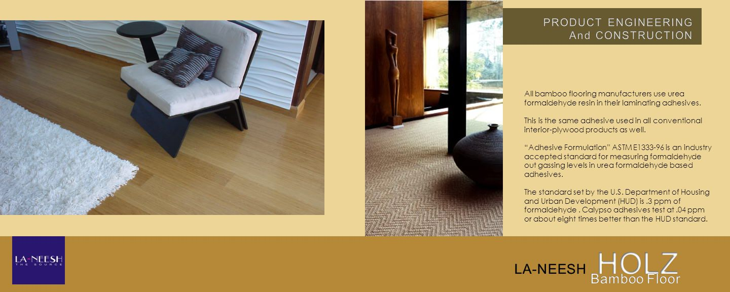 All bamboo flooring manufacturers use urea formaldehyde resin in their laminating adhesives.