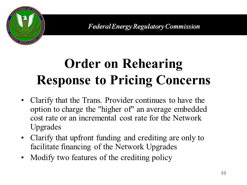 Federal Energy Regulatory Commission 10 Order on Rehearing Response to Pricing Concerns Clarify that the Trans.