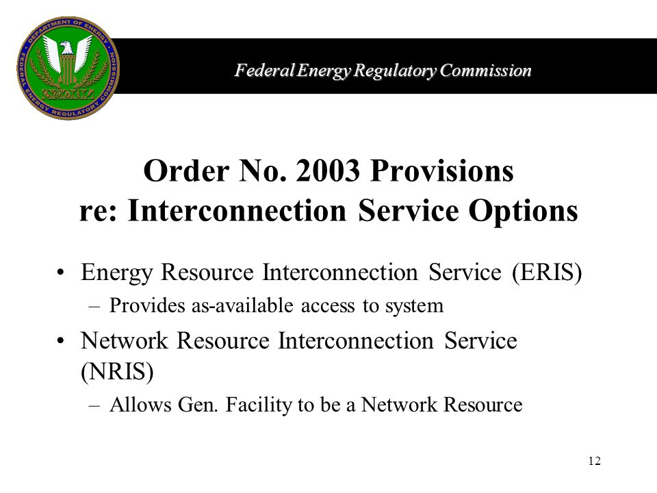 Federal Energy Regulatory Commission 12 Order No.