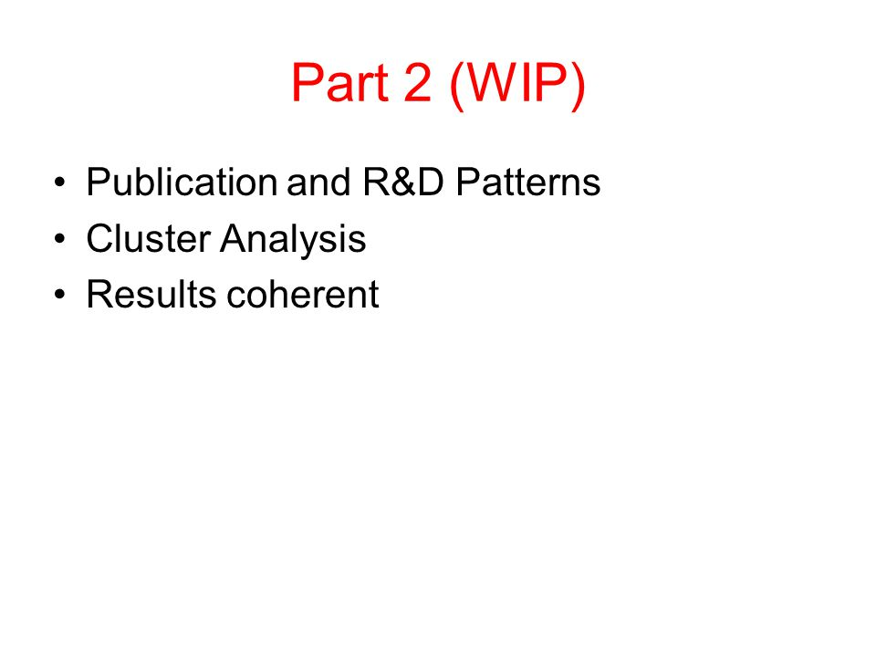 Part 2 (WIP) Publication and R&D Patterns Cluster Analysis Results coherent