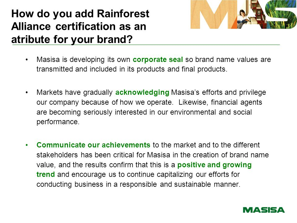 How do you add Rainforest Alliance certification as an atribute for your brand? Masisa is developing its own corporate seal so brand name values are t