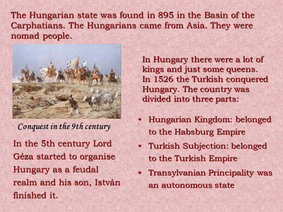 At the end of the 17th century the Hungarian Kingdom was a part of the Habsburg Empire.