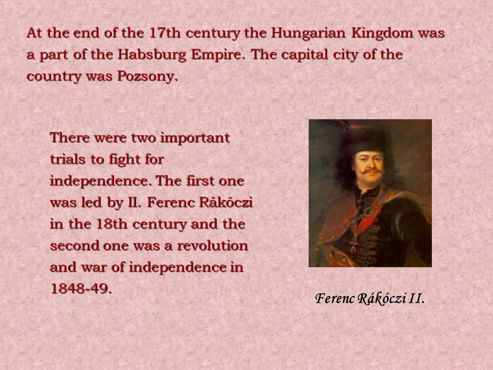 At the beginnig of the 19th century the neology took place and in 1844 the Hungarian language became the official language of the state.