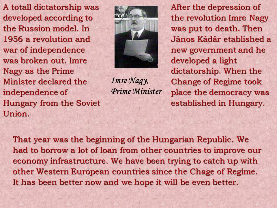 Imre Nagy, Prime Minister After the depression of the revolution Imre Nagy was put to death.