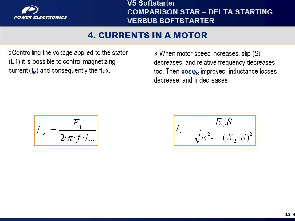 13 4. CURRENTS IN A MOTOR »Controlling the voltage applied to the stator (E1) it is possible to control magnetizing current ( I M ) and consequently t