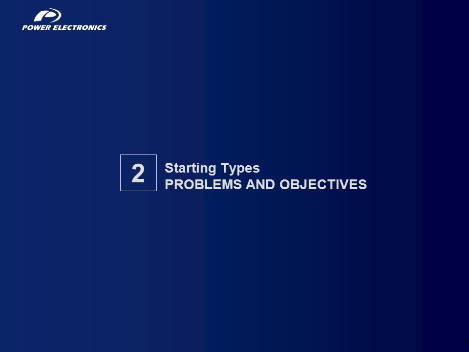 21 Starting Types PROBLEMS AND OBJECTIVES 2