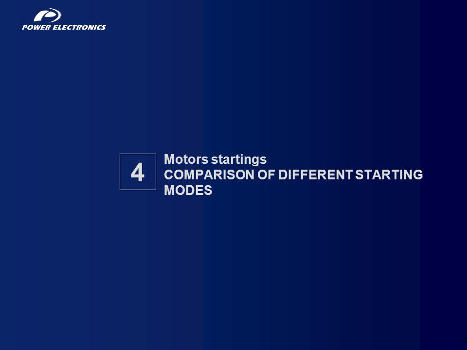 38 Motors startings COMPARISON OF DIFFERENT STARTING MODES 4