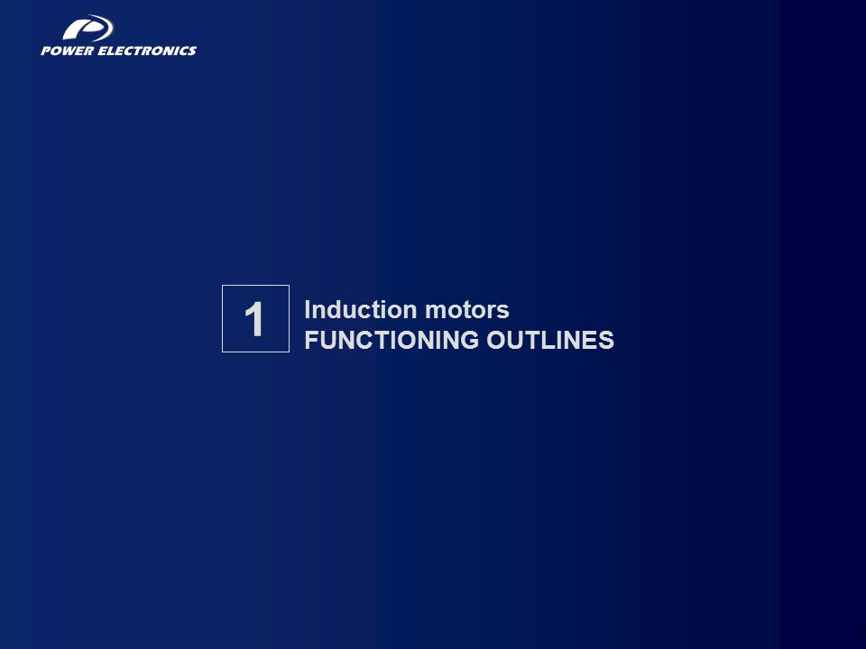 7 Induction motors FUNCTIONING OUTLINES 1