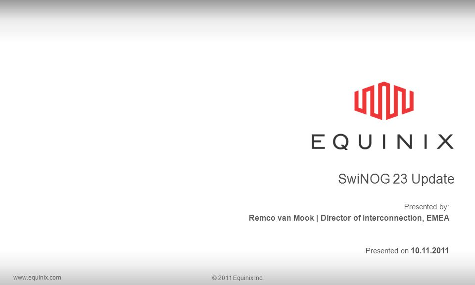 www.equinix.com © 2011 Equinix Inc.32 A Show of Hands..