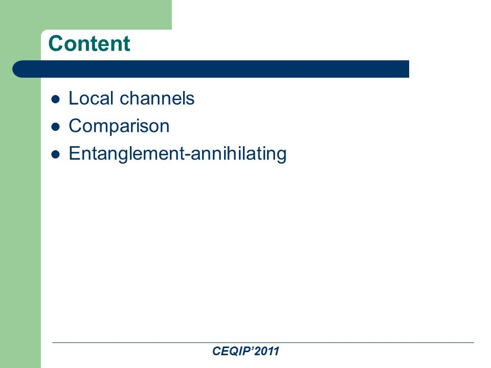 Content Local channels Comparison Entanglement-annihilating