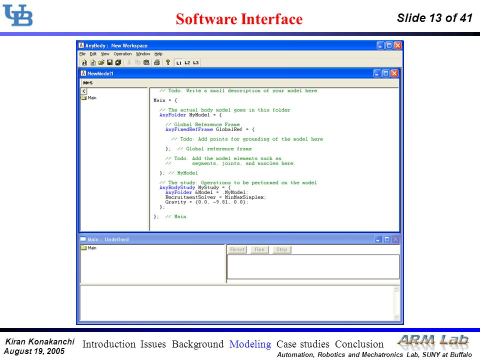 Kiran Konakanchi August 19, 2005 Automation, Robotics and Mechatronics Lab, SUNY at Buffalo Slide 13 of 41 Software Interface Introduction Issues Back