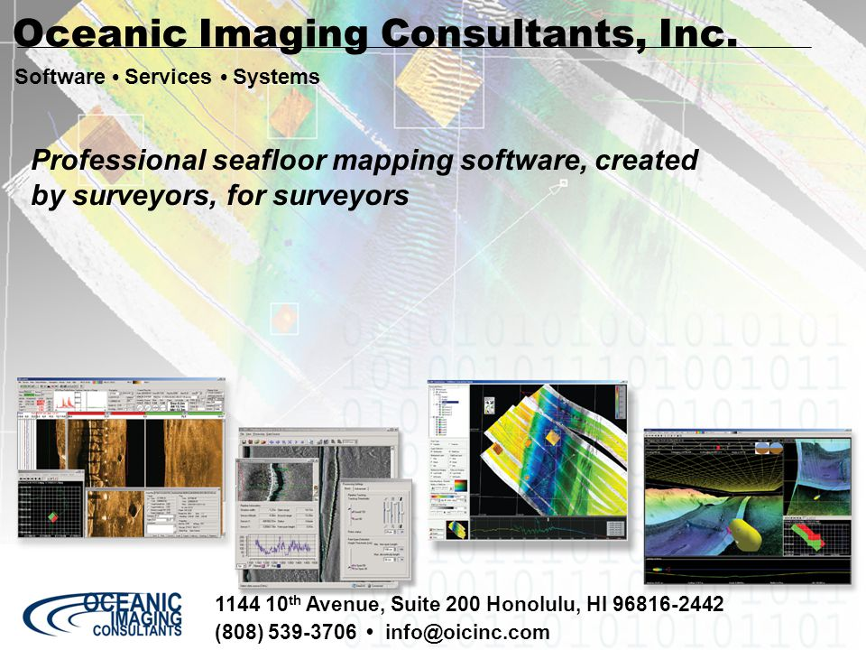 June 2006 OIC Background 1144 10 th Avenue, Suite 200 Honolulu, HI 96816-2442 (808) 539-3706 info@oicinc.com Software Services Systems Oceanic Imaging