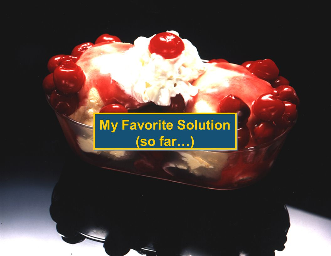 © 2005 The Tower Group, Inc. My Favorite Solution (so far…)