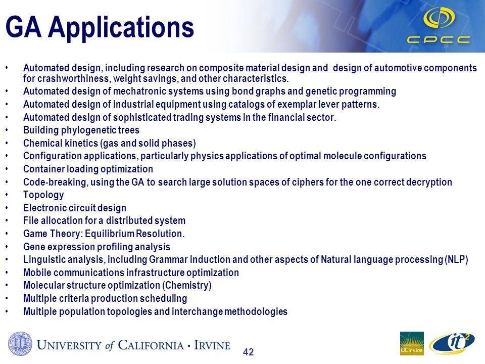 42 GA Applications Automated design, including research on composite material design and design of automotive components for crashworthiness, weight savings, and other characteristics.