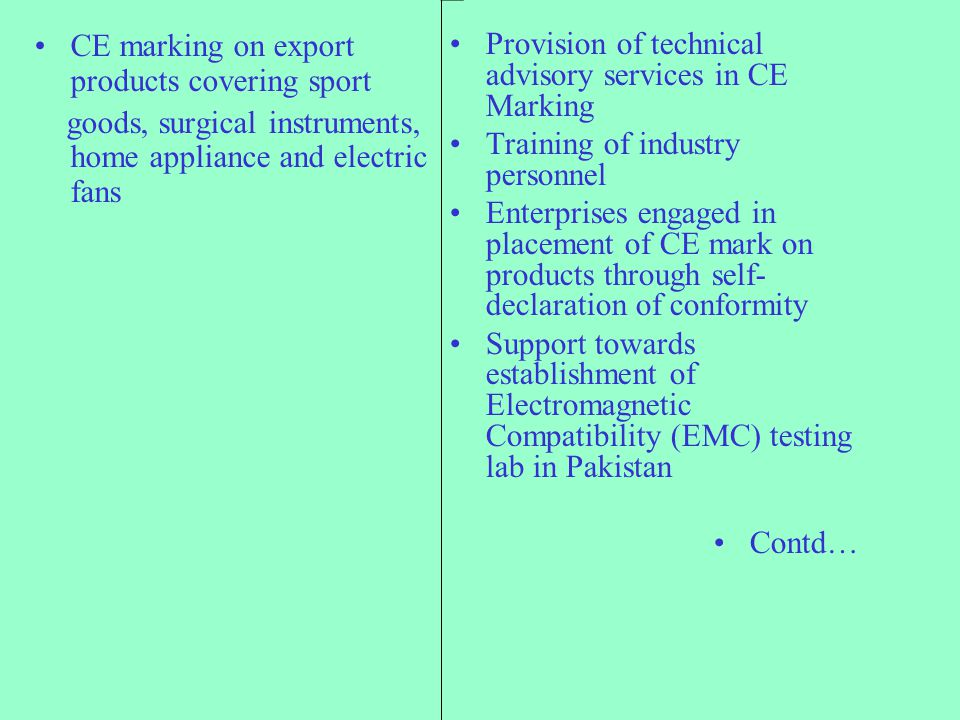 CE marking on export products covering sport goods, surgical instruments, home appliance and electric fans Provision of technical advisory services in