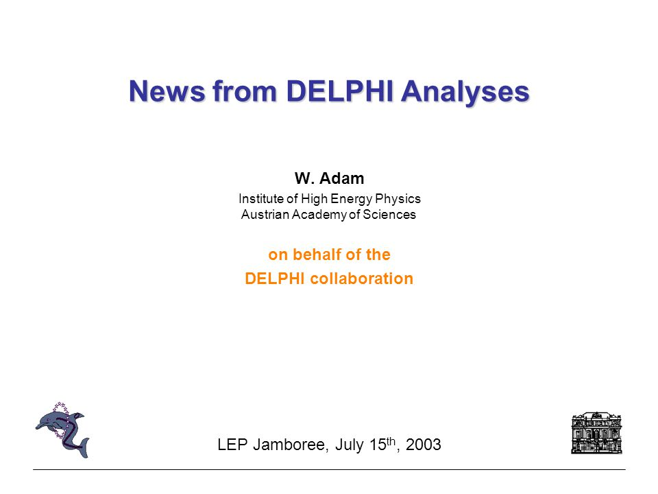 LEP Jamboree, 15/7/03News from DELPHI Analyses2 Status 51 abstracts sent to EPS03 & LP03 Hadronic physics: 5 Hard QCD: 7 Heavy flavour physics: 7 Physics beyond the SM: 14 Test of the SM: 17 Detector and data handling: 1 14 papers published or accepted for publication since summer '02 27 drafts in review 4 at journal 7 at EP 16 in internal review Throughout the talk (unless stated otherwise): results are preliminary limits are at 95%CL *After LEP shutdown This story is purely fictional, and any resemblance to real persons and events is entirely coincidental.
