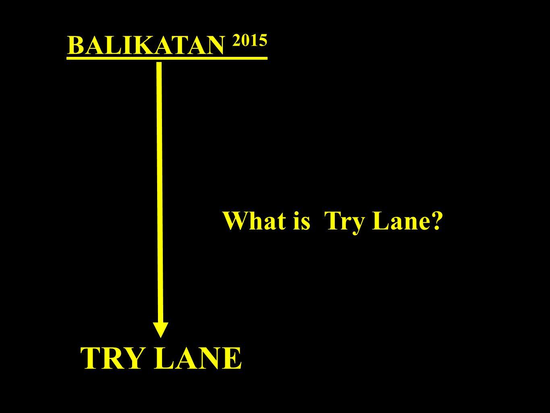 BALIKATAN 2015 TRY LANE What is Try Lane
