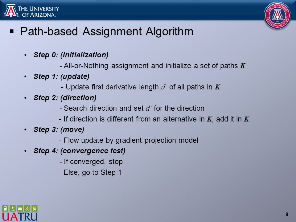  Path-based Assignment Algorithm Step 0: (Initialization) - All-or-Nothing assignment and initialize a set of paths K Step 1: (update) - Update first derivative length d of all paths in K Step 2: (direction) - Search direction and set d' for the direction - If direction is different from an alternative in K, add it in K Step 3: (move) - Flow update by gradient projection model Step 4: (convergence test) - If converged, stop - Else, go to Step 1 8