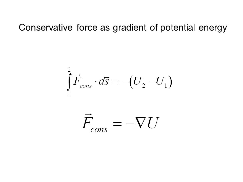 Conservative force as gradient of potential energy