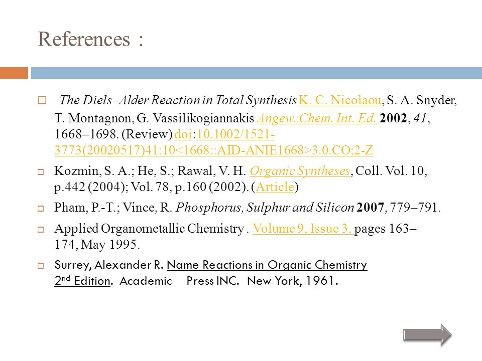 References :  The Diels–Alder Reaction in Total Synthesis K. C. Nicolaou, S. A. Snyder, T. Montagnon, G. Vassilikogiannakis Angew. Chem. Int. Ed. 200