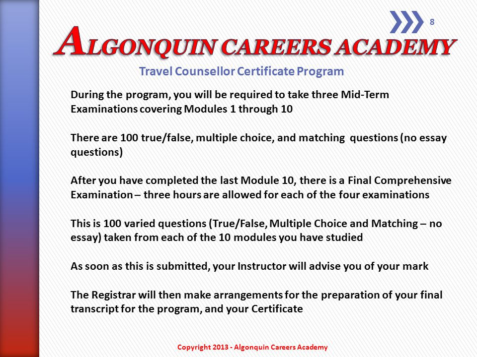 Travel Counsellor Certificate Program The minimum pass mark for each test and examination is 70% Should that minimum mark not be achieved, you may request a retest by e-mail to your Instructor.