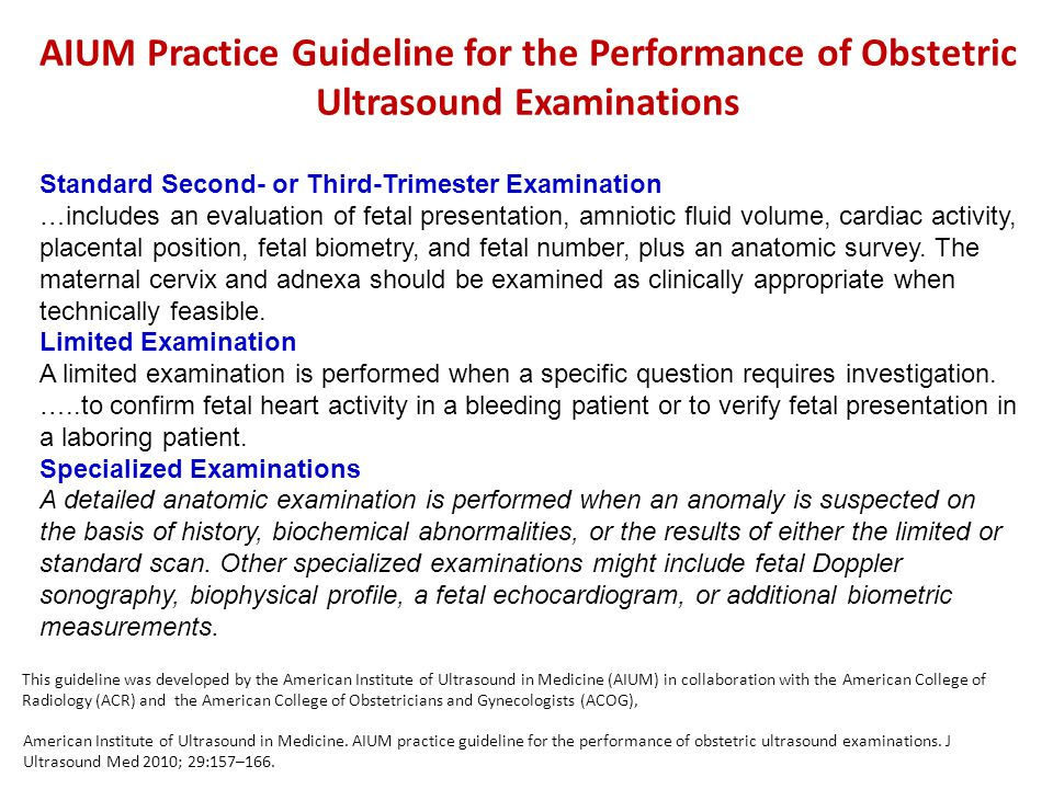 American Institute of Ultrasound in Medicine. AIUM practice guideline for the performance of obstetric ultrasound examinations. J Ultrasound Med 2010;