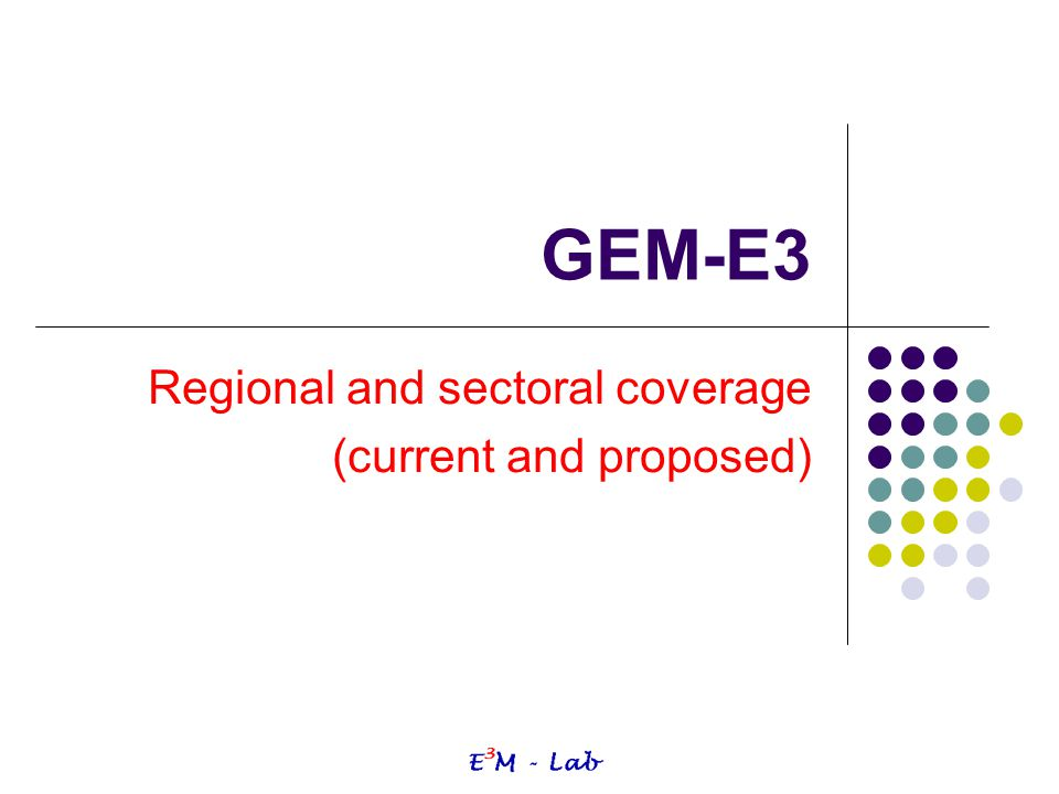 GEM-E3 Regional and sectoral coverage (current and proposed)