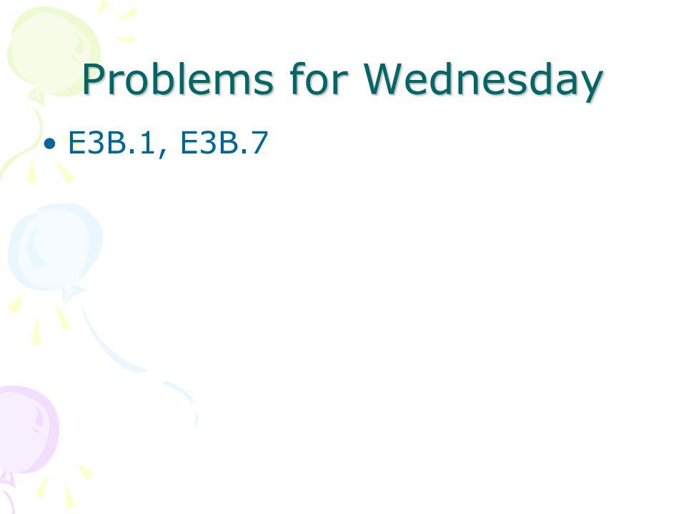 Problems for Wednesday E3B.1, E3B.7